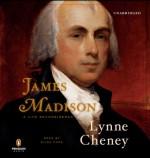 James Madison: A Life Reconsidered - Lynne Cheney, Eliza Foss, Penguin Audio