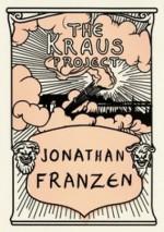 The Kraus Project. Essays by Karl Kraus - Jonathan Franzen