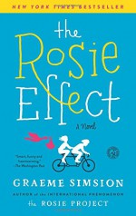 The Rosie Effect: A Novel - Graeme Simsion