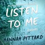 Listen to Me: A Novel - Hannah Pittard, Xe Sands, LLC Dreamscape Media