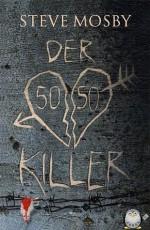 Der 50 / 50 Killer - Steve Mosby, Doris Styron