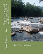 Trout and Smallmouth Fishing on the North Branch of the Potomac - Steve Moore