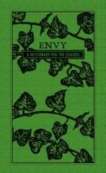 Envy: A Dictionary for the Jealous (The Deadly Dictionaries) - Editors Of Adams Media, Adams Media