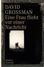 Eine Frau flieht vor einer Nachricht: Roman (German Edition) - David Grossman, Anne Birkenhauer