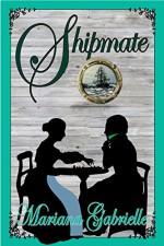Shipmate: A Royal Regard Prequel Novella (The Sailing Home Series Book 3) - Mariana Gabrielle