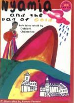 Nyamia and the Bag of Gold - Debjani Chatterjee, Wendy Body