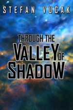 Shadow Gods Series Book 7: Through the Valley of Shadow - Stefan Vucak