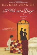 A Wish and a Prayer: A Blessings Novel - Beverly Jenkins