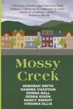 Mossy Creek - Deborah Smith, Sandra Chastain, Donna Ball, Debra Dixon, Virginia Ellis, Nancy Knight