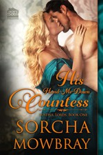 His Hand-Me-Down Countess (The Lustful Lords Series) (Volume 1) - Sorcha Mowbray
