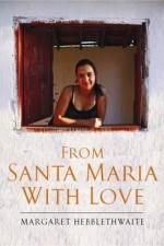 From Santa Maria with Love - Margaret Hebblethwaite