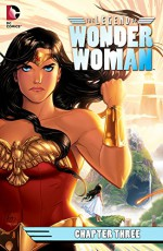 The Legend of Wonder Woman (2015-) #3 - Renae De Liz, Renae De Liz
