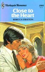 Close to the heart - Rebecca Stratton