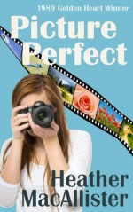 Picture Perfect - Heather MacAllister