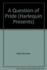 A Question of Pride - Michelle Reid