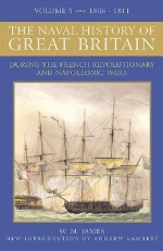The Naval History of Great Britain, 1808-1811: During the French Revolutionary and Napolenonic Wars - William M. James, Andrew Lambert