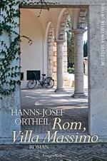 Rom, Villa Massimo: Roman - Hanns-Josef Ortheil, Lotta Ortheil
