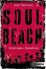 Soul Beach - Frostiges Paradies: Band 1 - Kate Harrison, Sandra Knuffinke, Jessika Komina
