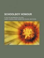 Schoolboy Honour; A Tale of Halminster College - Henry Cadwallader Adams