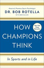 How Champions Think: In Sports and in Life - Dr. Bob Rotella, Bob Cullen
