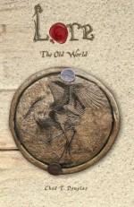 The Old World (Lore) (Volume 3) - Chad T. Douglas