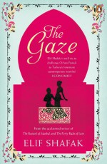 The Gaze - Elif Shafak