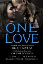 One Love - Roxie Rivera, Farrah Rochon, Liliana Lee, Jill Sorenson, Audra North, Genevieve Turner