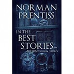 In the Best Stories . . . and other Uneasy Horror Tales - Norman Prentiss