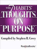 The 7 Habits Thoughts on Purpose (The 7 Habits Thoughts Series) - Stephen R. Covey
