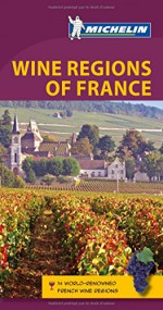 Wine Regions of France - Michelin Travel & Lifestyle