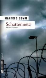 Schattennetz: Der siebte Fall für August Häberle (Krimi im Gmeiner-Verlag) (German Edition) - Manfred Bomm
