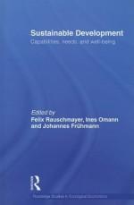 Sustainable Development. Edited by Felix Rauschmayer, Ines Omann and Johannes Frhmann - Felix Rauschmayer