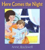Here Comes the Night - Anne F. Rockwell