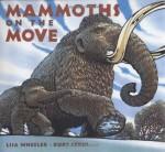 Mammoths on the Move - Lisa Wheeler, Kurt Cyrus