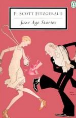 Jazz Age Stories (Penguin Twentieth-Century Classics) - F. Scott Fitzgerald, Patrick O'Donnell
