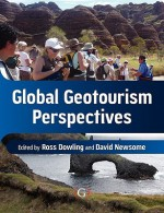 Global Geotourism Perspectives - Ross Kingston Dowling, David Newsome