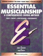 Essential Musicianship: A Comprehensive Choral Method Level 3 (Essential Elements for Choir) - Emily Crocker, John Leavitt