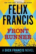 Front Runner: A Dick Francis Novel - Felix Francis