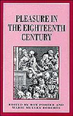 Pleasure in the Eighteenth Century - Marie Mulvey Roberts, Roy Porter