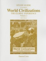 Study Guide to Accompany World Civilizations: The Global Experience, Volume 2 - Peter N. Stearns