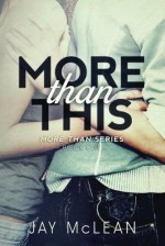 More Than This (More Than Series) by McLean, Jay (2015) Paperback - Jay McLean