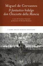 Il fantastico hidalgo don Chisciotte della Mancia (I libri dello spirito cristiano) (Italian Edition) - Fenisia Giannini, Miguel de Cervantes Saavedra, Carmen Giussani