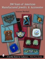 200 Years of American Manufactured Jewelry & Accessories - Suzanne Marshall