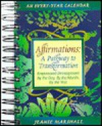Affirmations : A Pathway to Transformation : Empowered Development by the Day, by the Month, by the Year - Jeanie Marshall