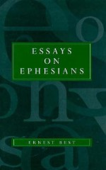 Essays on Ephesians - Ernest Best