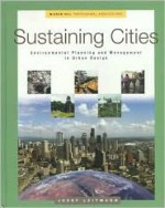 Sustaining Cities: Environmental Planning and Management in Urban Design - Josef Leitmann