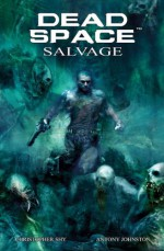 Dead Space Salvage - Antony Johnston, Christopher Shy