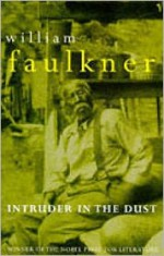 Intruder in the Dust - William Faulkner