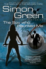 The Spy Who Haunted Me - Simon R. Green