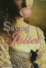 Saving Juliet - Suzanne Selfors